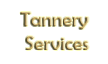 Tannery-service